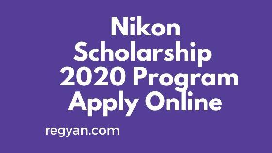 Nikon Scholarship  2020 Program Apply Online