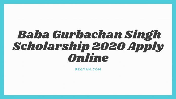 Baba Gurbachan Singh Scholarship 2020