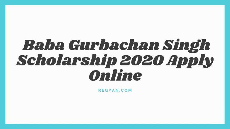 Baba Gurbachan Singh Scholarship 2020 Apply Online