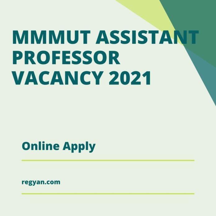 MMMUT Assistant Professor Vacancy 2021