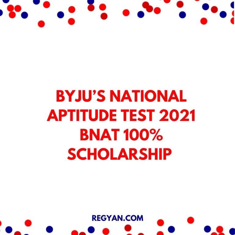 BYJU'S National Aptitude Test 2021 BNAT 100% Scholarship