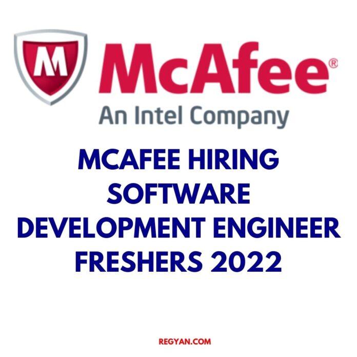 McAfee Hiring Software Development Engineer freshers